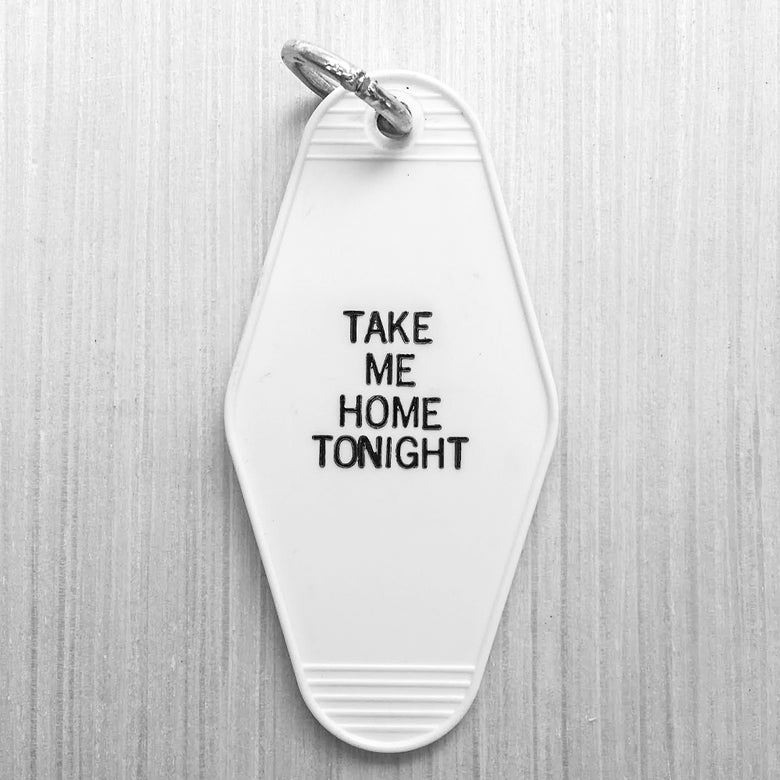 "Image of ""TAKE ME HOME TONIGHT"" KEYCHAIN"