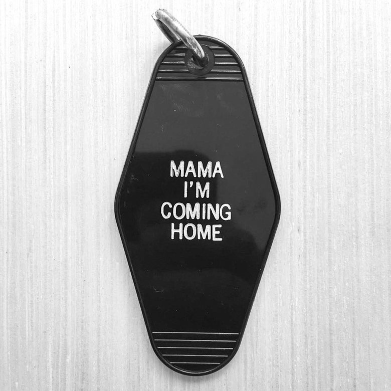 "Image of ""MAMA I'M COMING HOME"" KEYCHAIN"