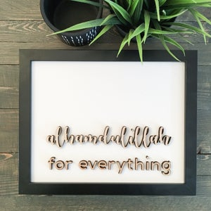 Image of alhamdulillah for everything - 8x10