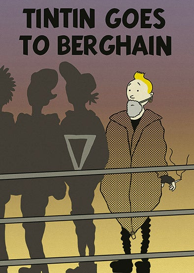 Image of Tintin goes to Berghain