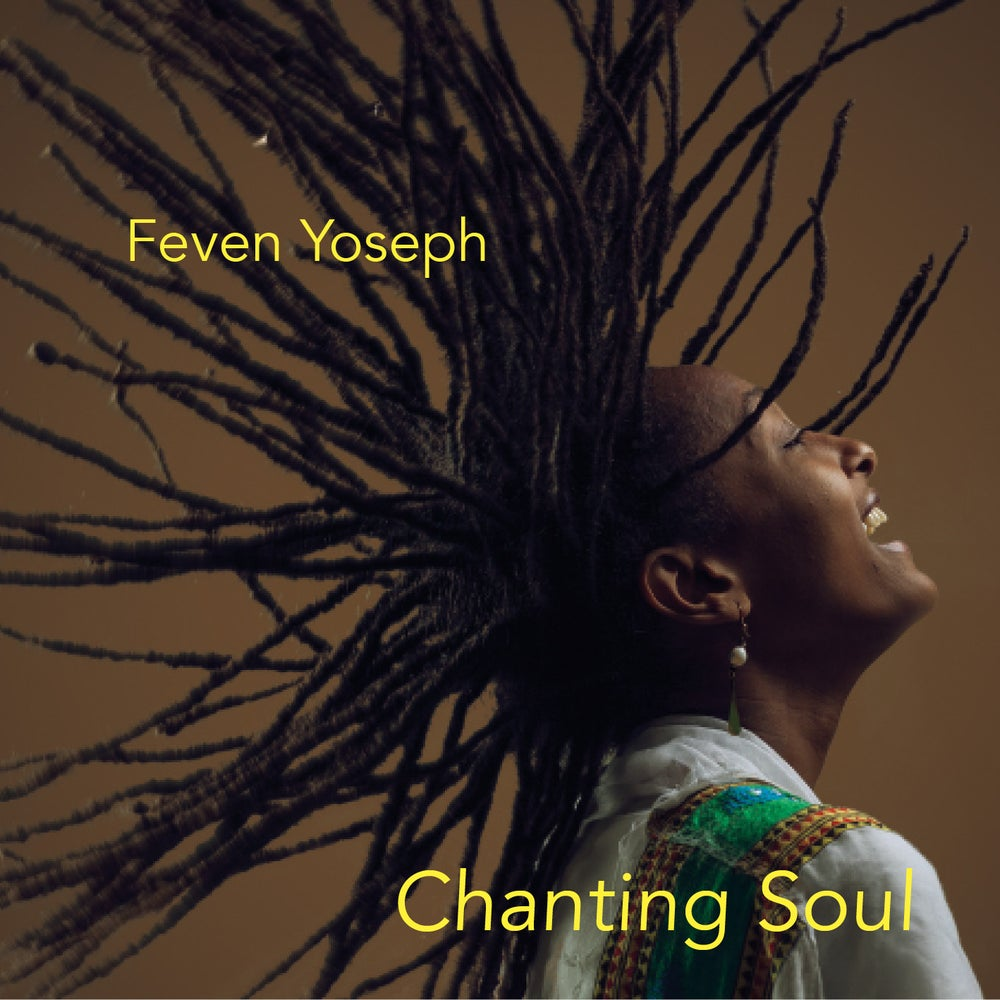 Image of Feven Yoseph - Chanting Soul
