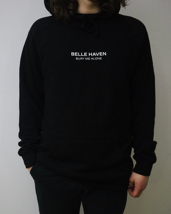 Image of Belle Haven 'Bury Me Alone' Hoodie