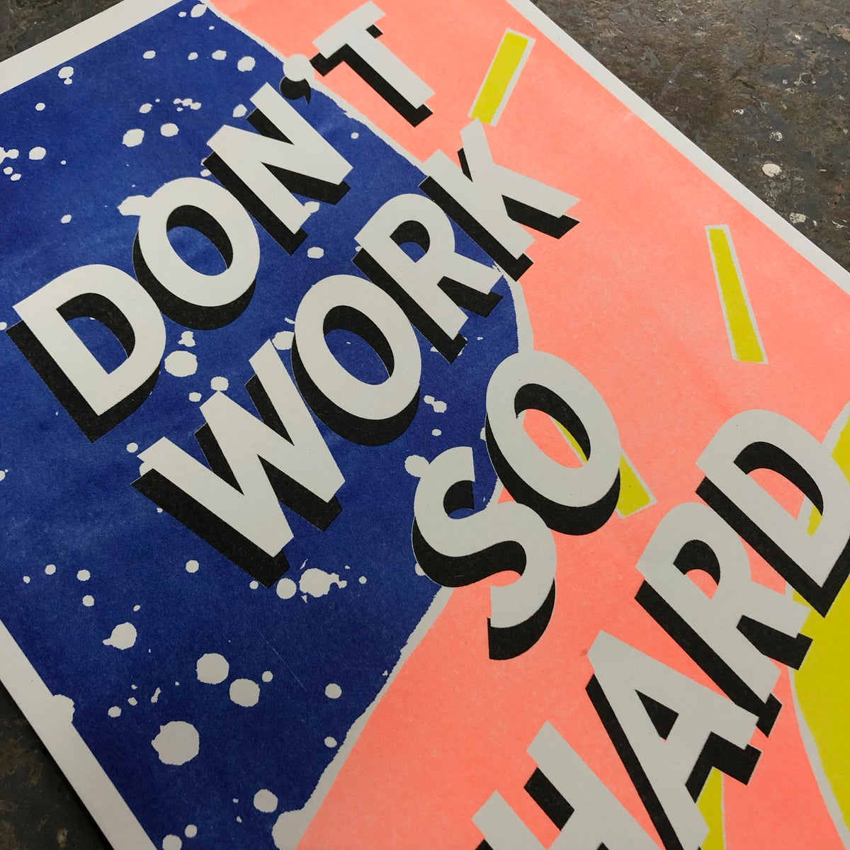 Image of 'Don't Work So Hard' A3 Risograph Print
