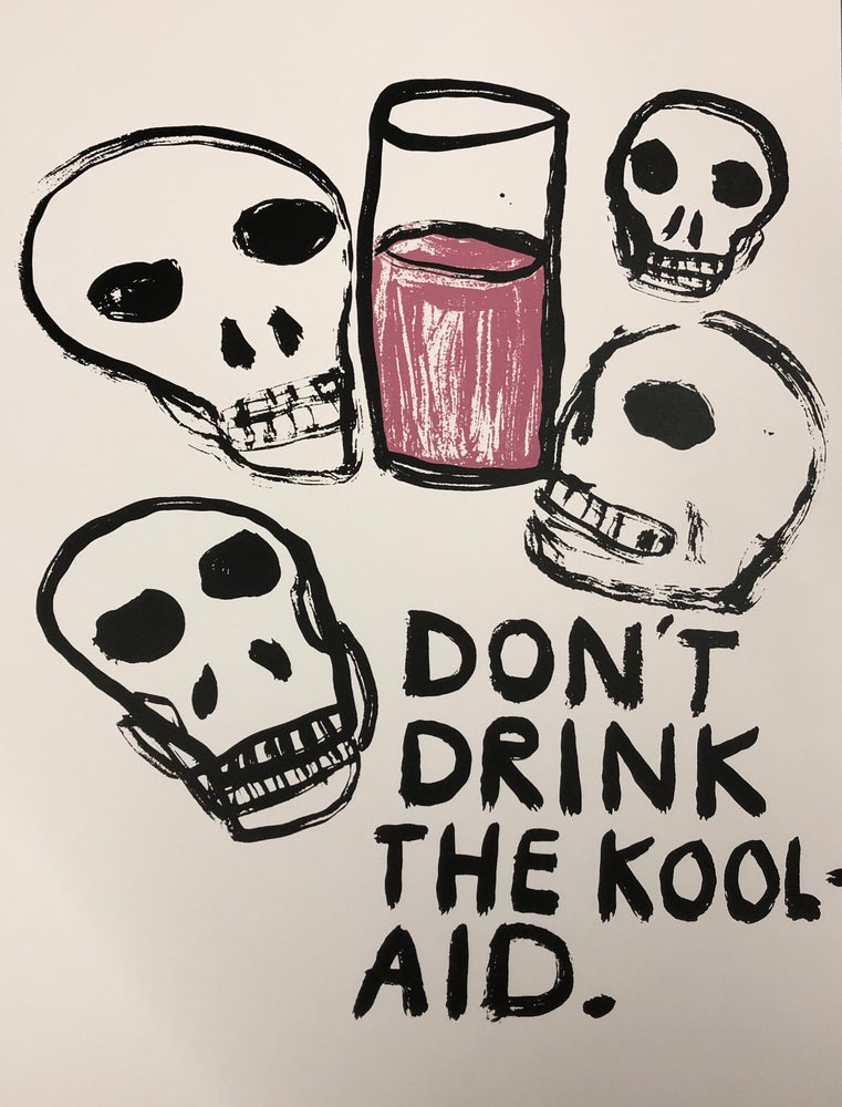 """Image of """"Don't Drink The Koolaid"""""""