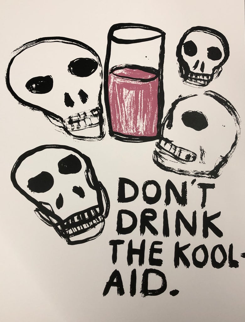 "Image of ""Don't Drink The Koolaid"""