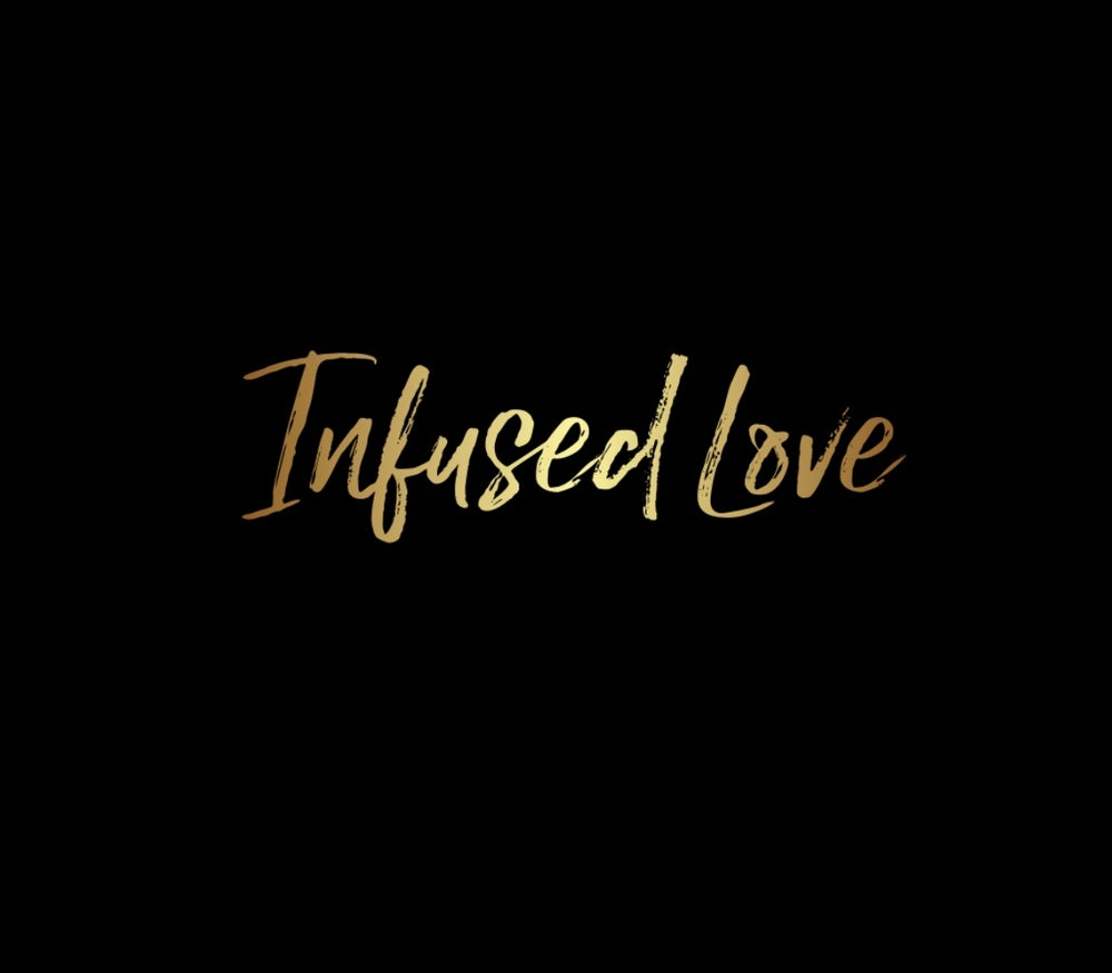 Image of Infused Love
