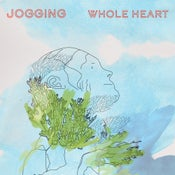 Image of JOGGING - WHOLE HEART LP