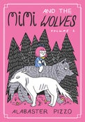 Image of Mimi and the Wolves Vol 1 by Alabaster Pizzo