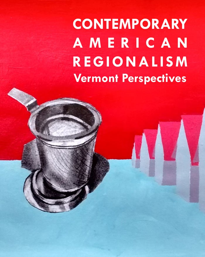 Image of Contemporary American Regionalism: Vermont Perspectives