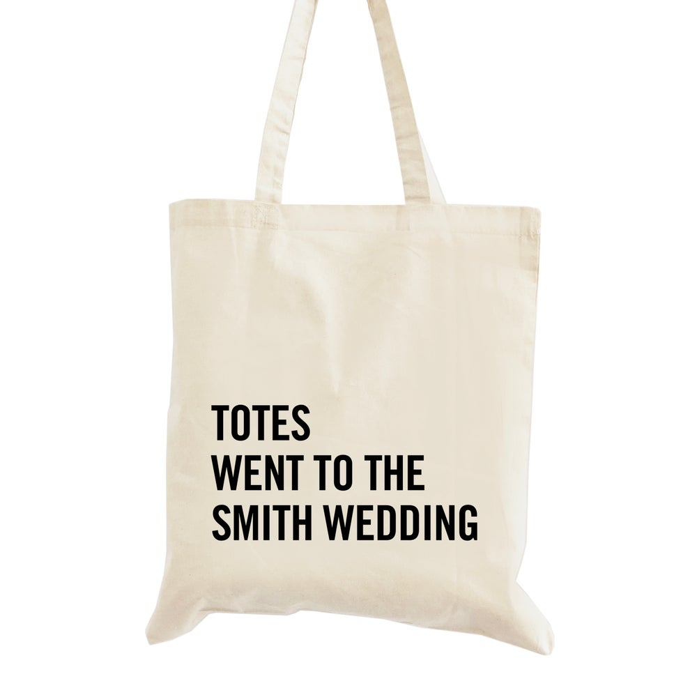 Image of Totes Went to the Wedding Welcome Tote Bag