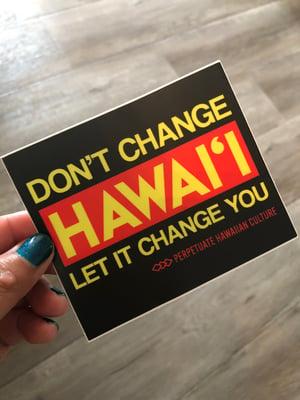 Image of Don't Change Hawai'i Sticker