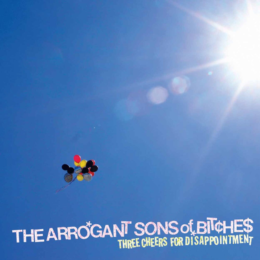 Image of THE ARROGANT SONS OF BITCHES - THREE CHEERS FOR DISAPPOINTMENT LP