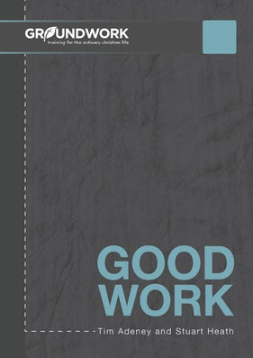 Image of Good Work: A labour of love (paperback)