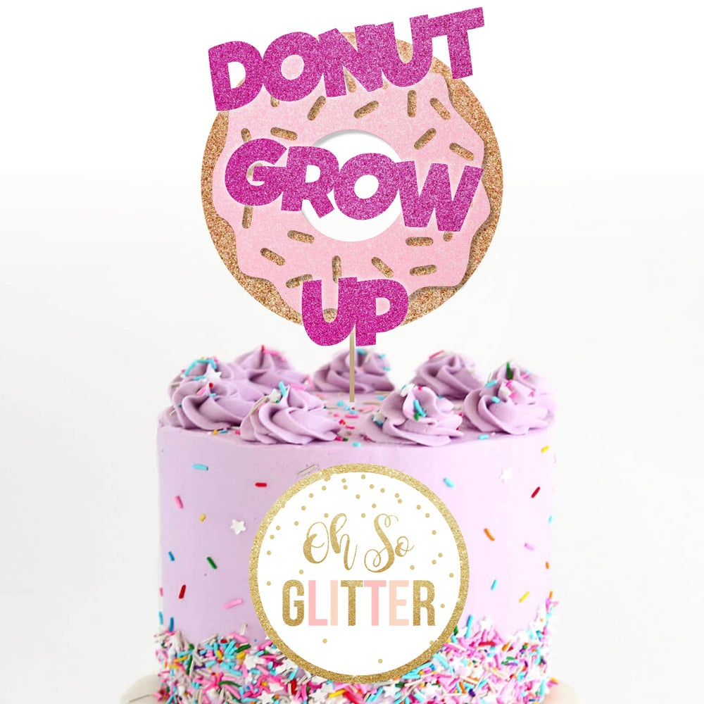 Image of Donut Grow Up - Cake Topper