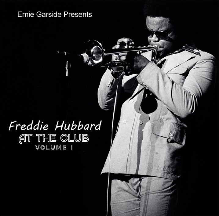 Image of Ernie Garside Presents At The Club with Freddie  Hubbard