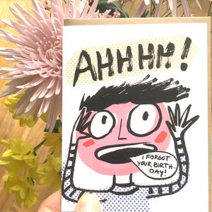 "Image of ""Ahhhhhhh! I forgot your Birthday!"" Card"