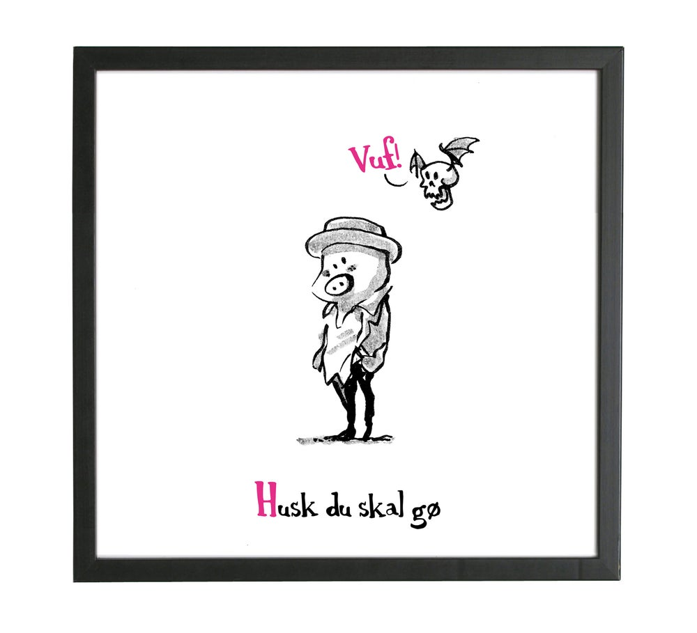 Image of Print - Husk Du Skal Gø