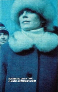Image of Bordering On Fiction: Chantal Akerman's <i>D'Est</i>, edited by Janet Jenkins