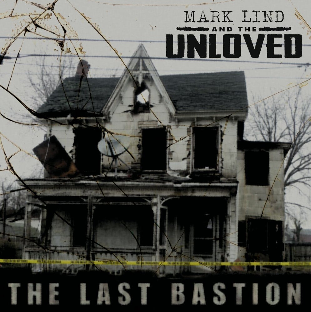 Image of Mark Lind & The Unloved - The Last Bastion LP/CD