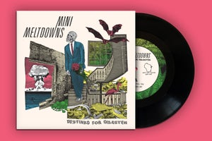 "Image of Mini Meltdowns- Destined For Disaster 7"" (Black) PRE-ORDER - Out October 4th"