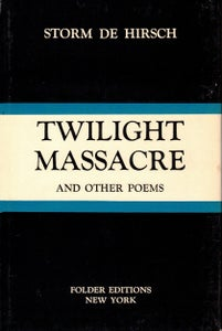 Image of Twilight Massacre and Other Poems, by Storm De Hirsch