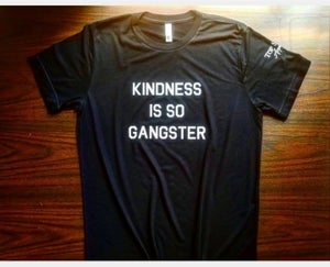 Image of Kindness is so Gangster - tees