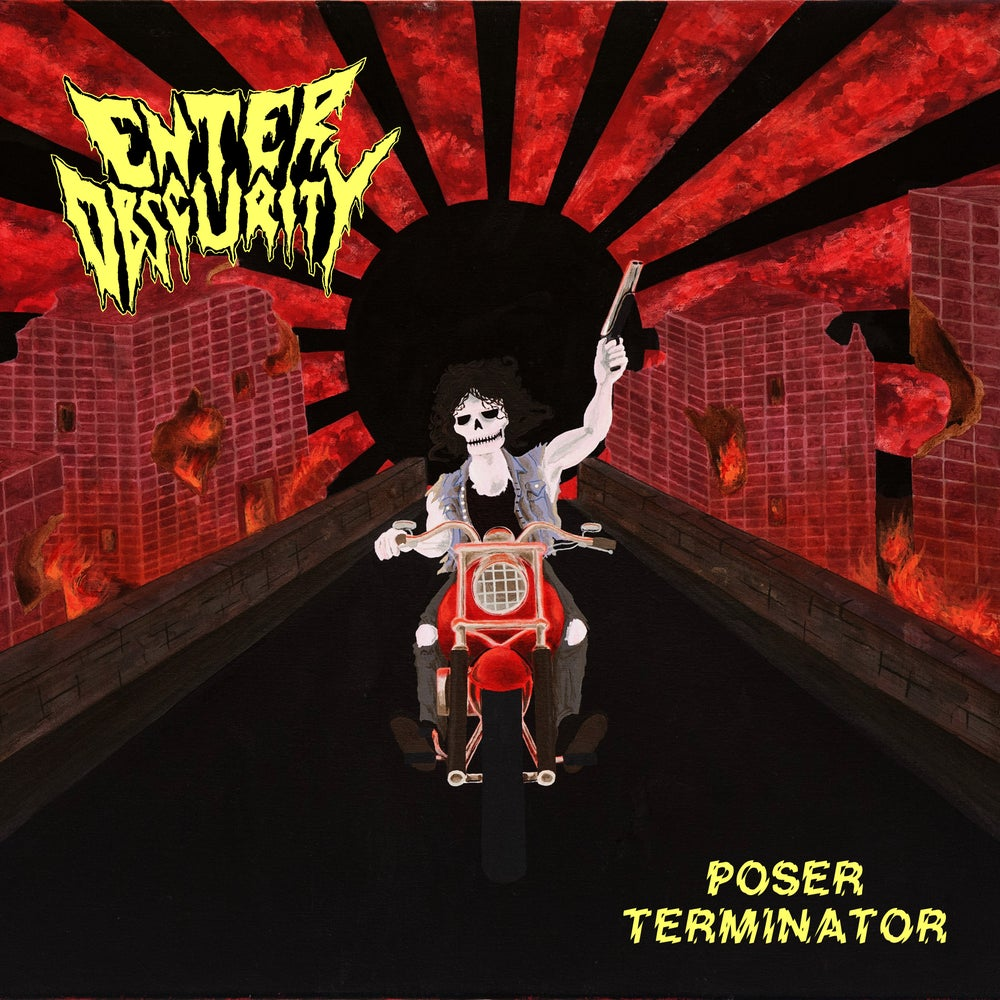 Image of ENTER OBSCURITY - Poser Terminator MCD
