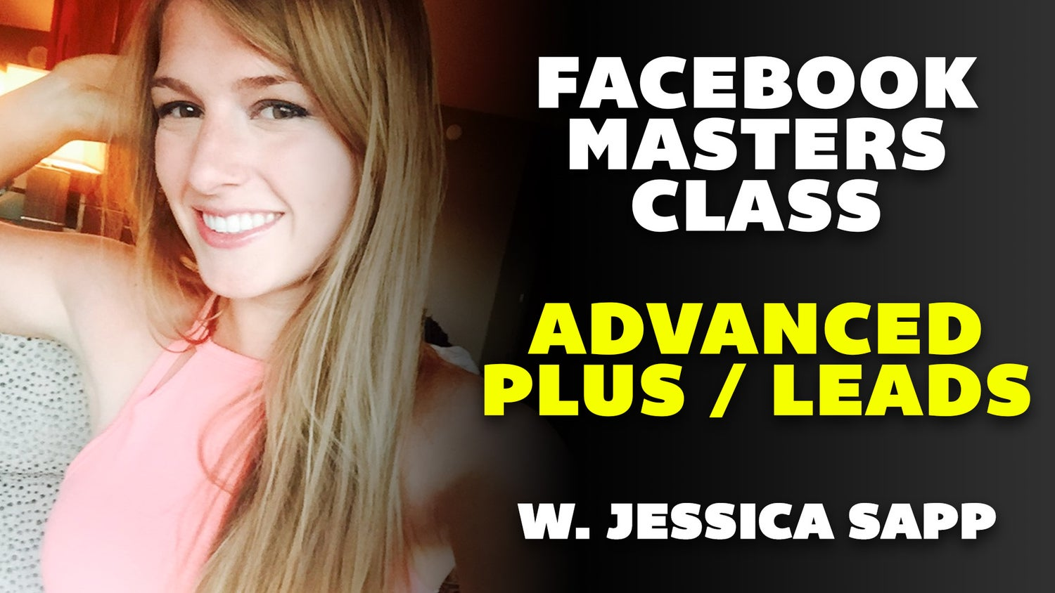 Image of Advanced PLUS Facebook Masters Class 9/21/19 3pm