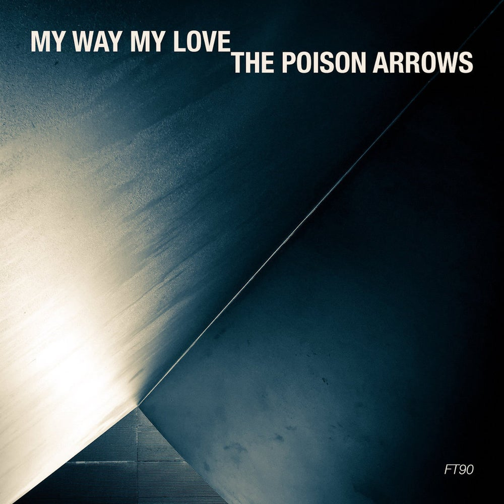 Image of CSC-004 - The Poison Arrows/My Way My Love - FT90 Split