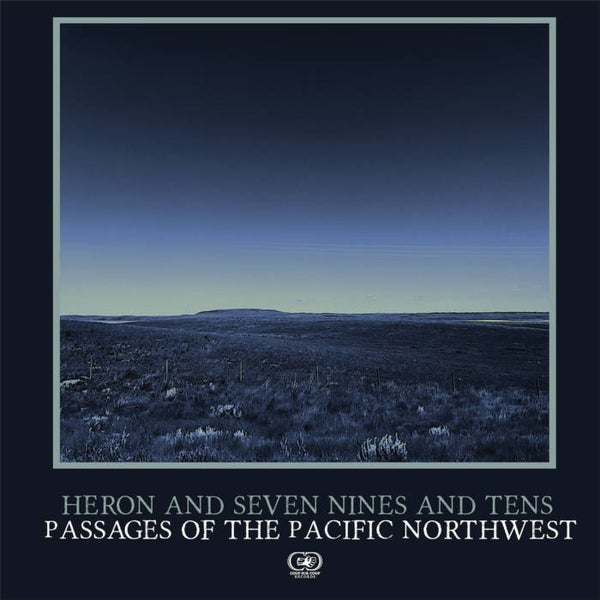 Image of CSC-006.5 - Heron/Seven Nines and Tens - Passages of the Pacific Northwest Split