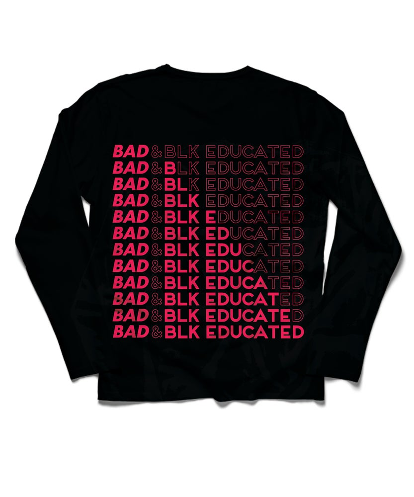 Image of Bad & Black Educated Long Sleeved T-Shirt