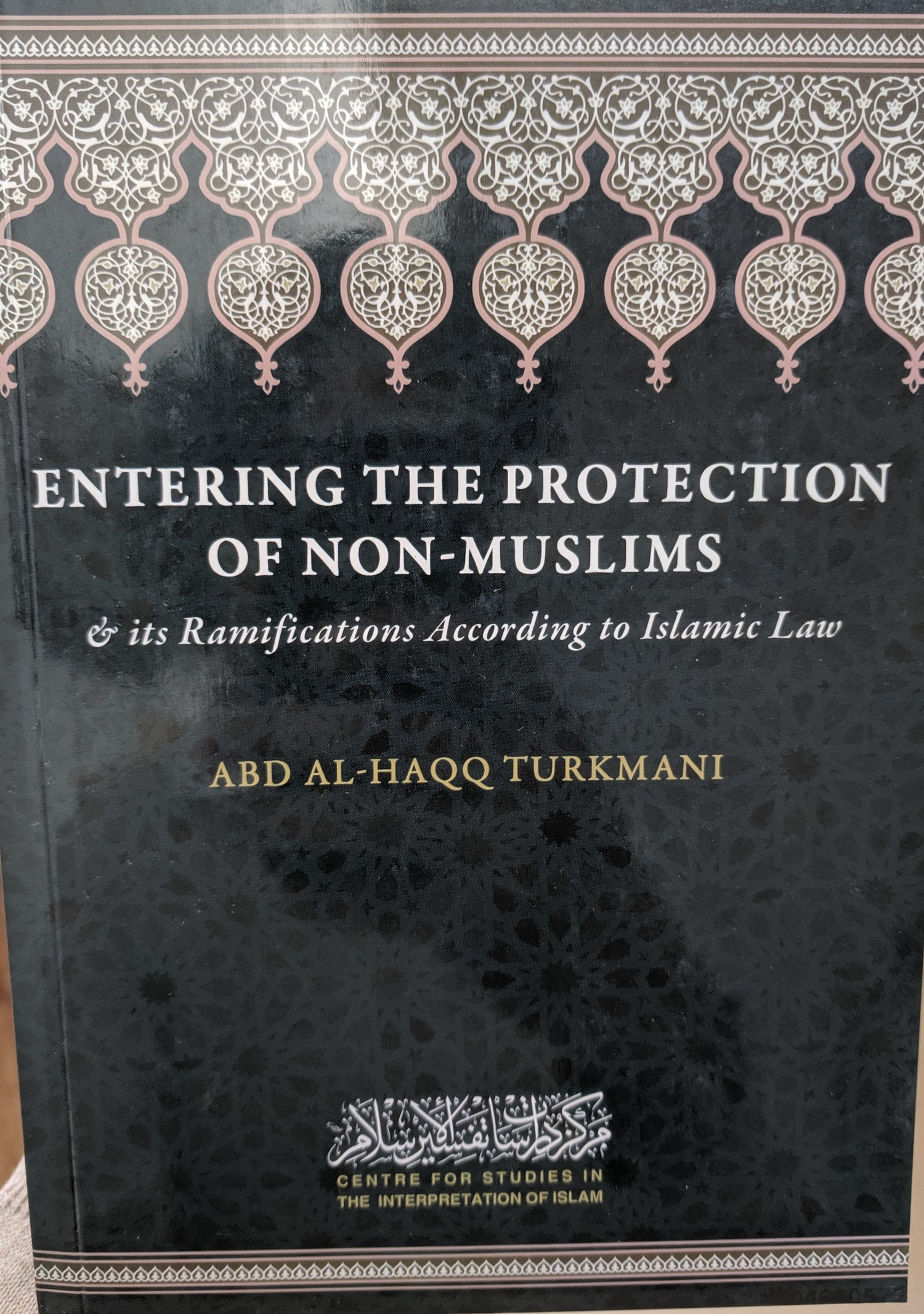 Image of Entering the Protection of the Non-Muslims & It's Ramifications According to Islamic Law