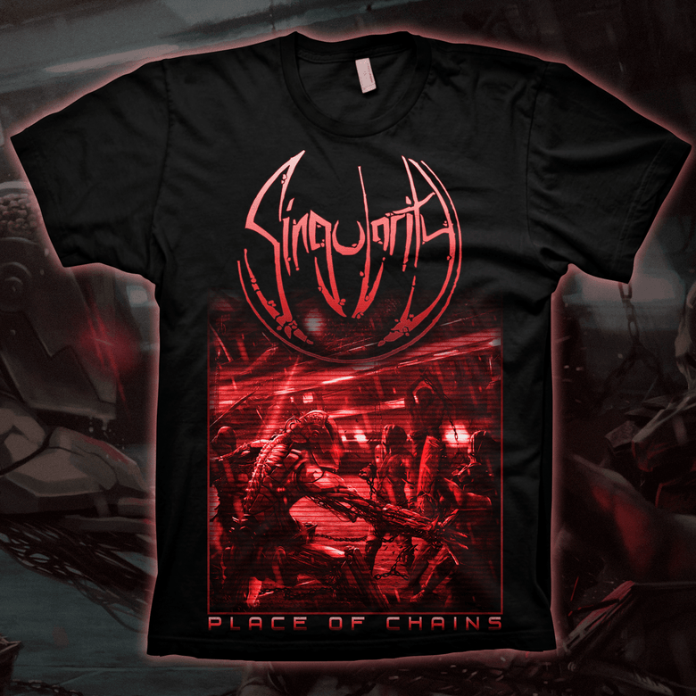 Image of SINGULARITY - Place of Chains | T-Shirt