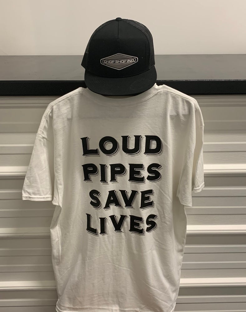 """Image of Chop Shop Industries """"Loud Pipes Save Lives"""" Tee"""