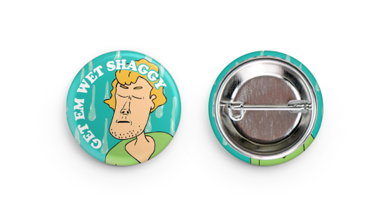 Get Em Wet Shaggy Pin - Sick Animation Shop