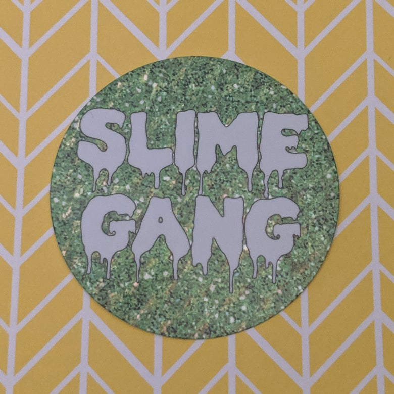 Image of Slime Gang Sticker - may take 2-4 weeks to ship.