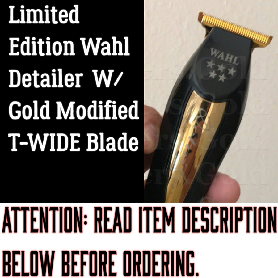 Image of (3-4 Week Delivery/High Order Volume) Limited Edition Wahl Detailer W/Gold Modified T-Wide Blade