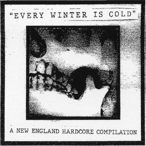 """Image of """"Every Winter Is Cold"""" New England Hardcore Compilation"""