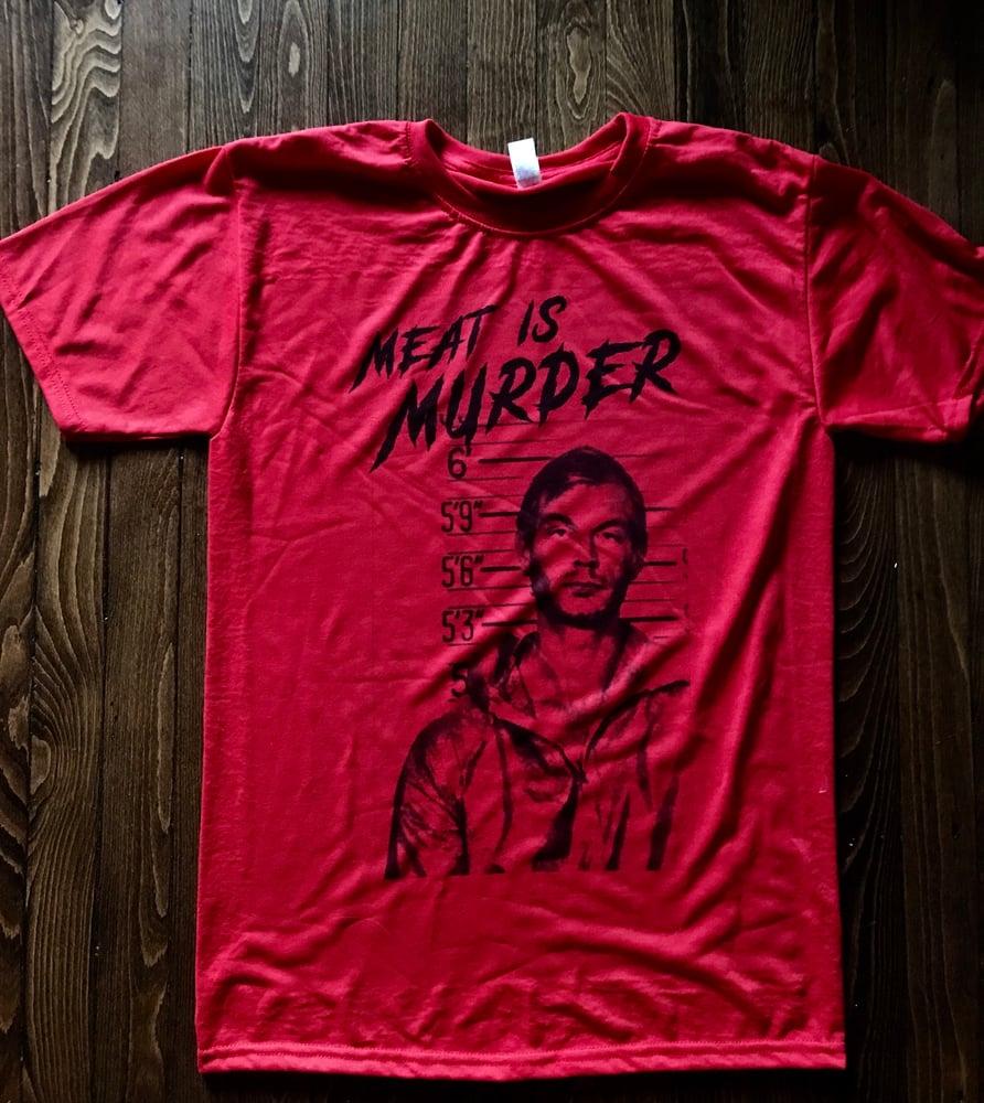 Image of Meat Is Murder - Jeffrey Dahmer Tee