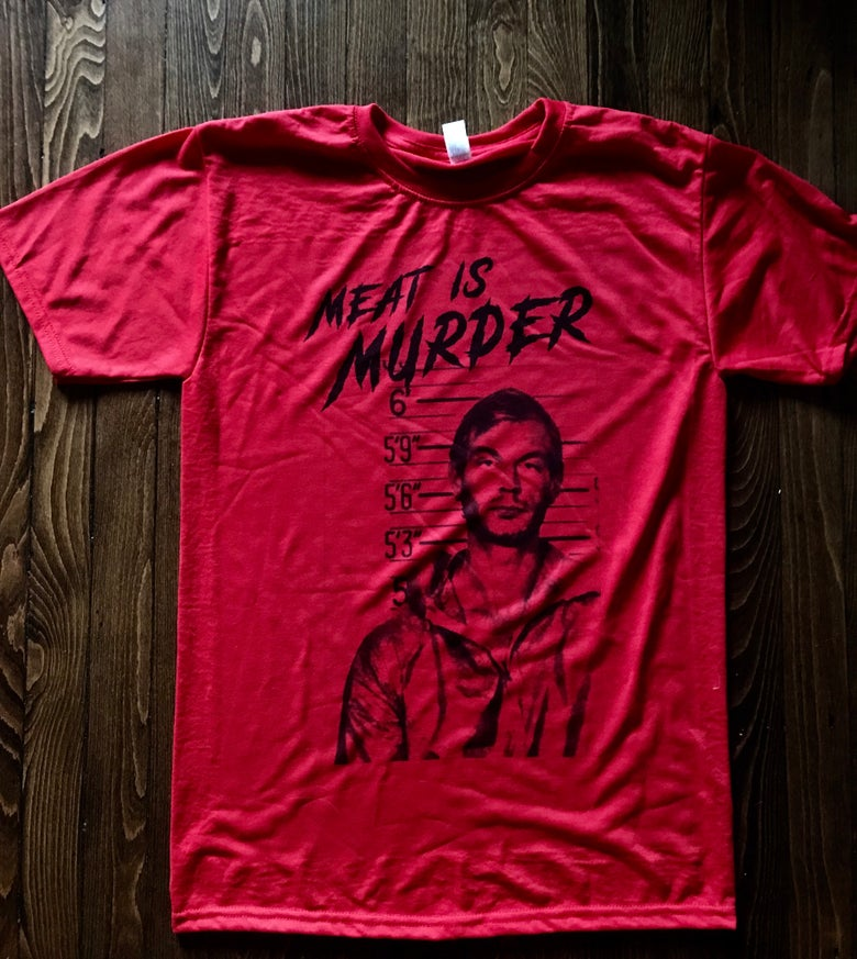 Image of Meat Is Murder - Jeffrey Dahmer Tee