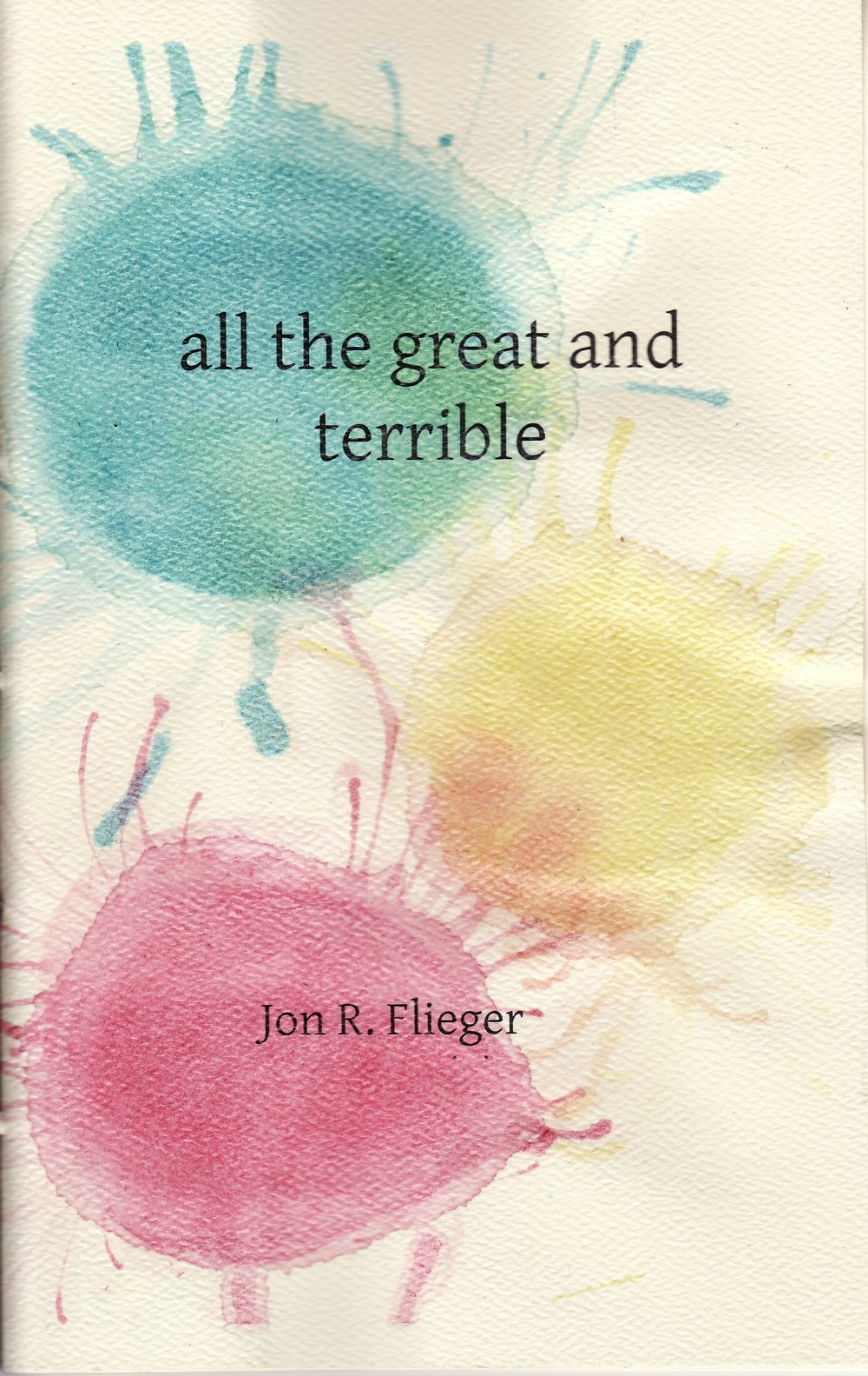 """Image of  """"all the great and terrible"""" by Jon R. Flieger"""