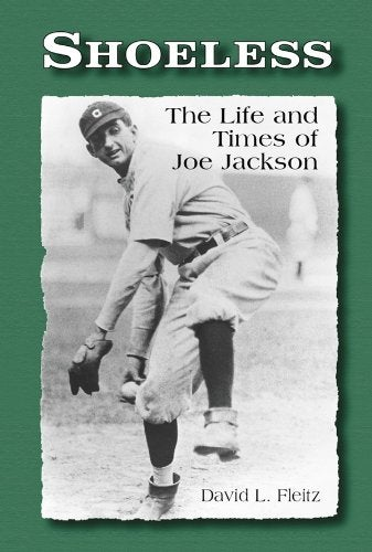 Image of Shoeless: The Life and Times of Joe Jackson book