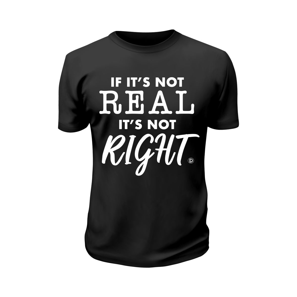 Image of If It's Not Real... Tee
