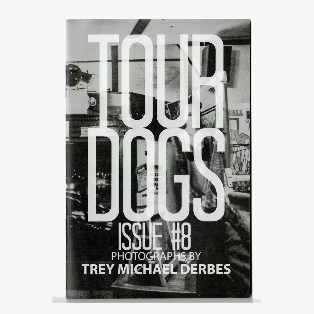 Image of TOUR DOGS Issue #8 by Trey Michael Derbes