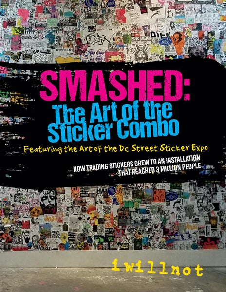 "Image of ""SMASHED: The Art of the Sticker Combo"" Street Art Photography Book by iwillnot"