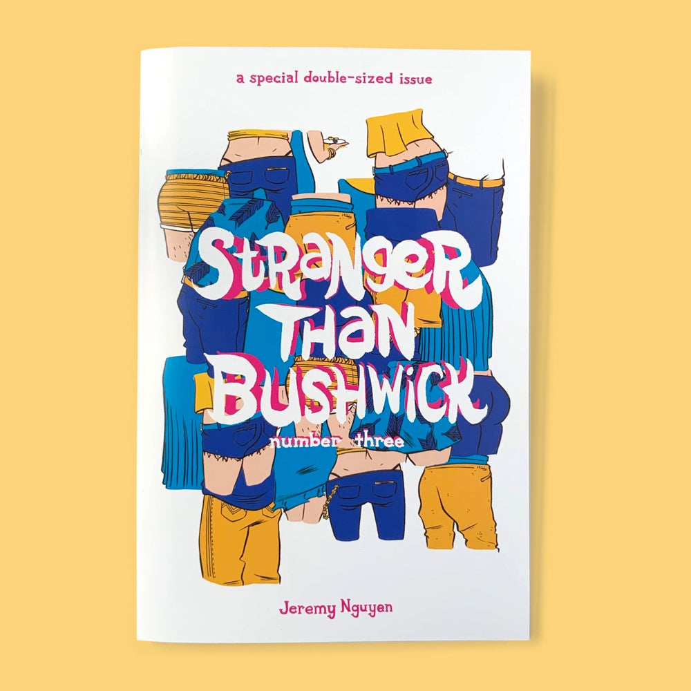 Image of Stranger Than Bushwick - Issue 3