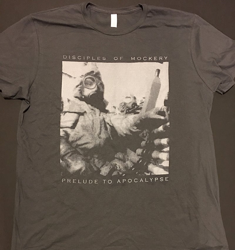"""Image of Disciples Of Mockery """" Prelude to Apocalypse  """" Gray T-shirt"""
