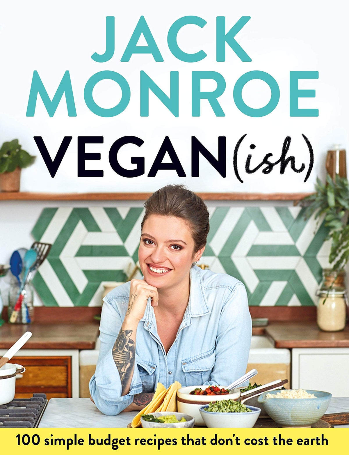 Image of Jack Monroe's Vegan (ish): 100 simple, budget recipes that don't cost the earth