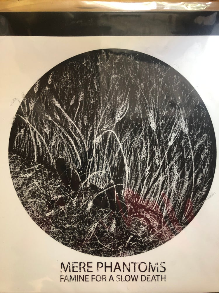 Image of Mere Phantoms - Famine for A Slow Death LP