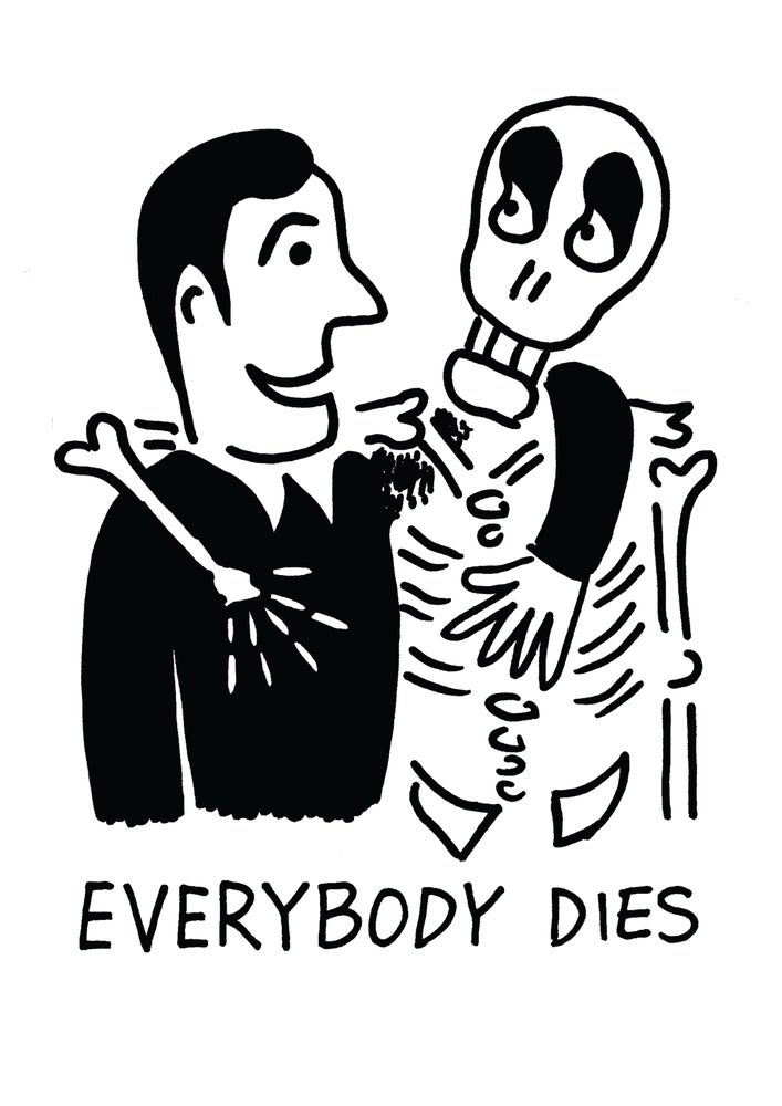 Image of EVERYBODY DIES - SIGNED A4 PRINT